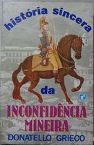 Livro História Sincera da Inconfidência Mineira Autor Donatello Grieco (1990) [usado]