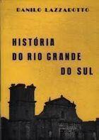 Livro História do Rio Grande do Sul Autor Danilo Lazzarotto (1986) [usado]