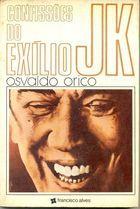 Livro Confissões do Exilio Jk Autor Osvaldo Orico (1977) [usado]