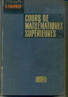 Livro Cours de Mathématiques Supérieures Tome I Autor V. Smirnov (1972) [usado]