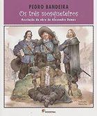 Livro os Três Mosqueteiros: Recriação da Obra de Alexandre Dumas Autor Pedro Bandeira (2015) [usado]
