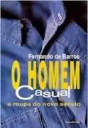 Livro o Homem Casual Autor Fernando de Barros (1998) [usado]