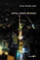 Livro Hotel Mundo Novo Autor Ivana Arruda Leite (2009) [usado]