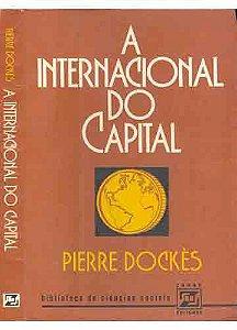 Livro a Inernacional do Capital Autor Pierre Dockès (1976) [usado]