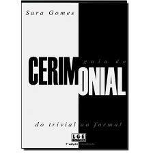 Livro Guia do Cerimonial - 4ª Ed. Autor Sara Gomes (2003) [usado]