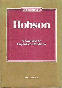 Livro a Evolução do Capitalismo Moderno Autor John A. Hobson (1985) [usado]