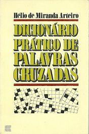 Livro Dicionário Prático de Palavras Cruzadas Autor Hélio Miranda Arteiro (1992) [usado]