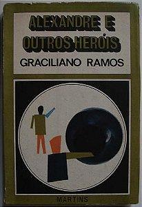 Livro Alexandre e Outros Heróis Autor Graciliano Ramos (1972) [usado]