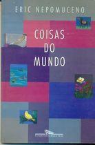 Livro Coisas do Mundo: Contos Autor Eric Nepomuceno (1994) [usado]