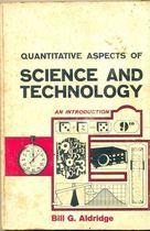 Livro Quantitative Aspects Of Science And Technology: An Introduction Autor Bill G. Aldridge (1967) [usado]