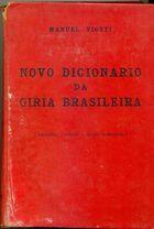 Livro Novo Dicionário da Gíria Brasileira. 3ª Edição Autor Manuel Viotti (1957) [usado]