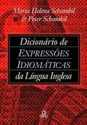 Livro Dicionário de Expressões Idiomáticas da Lingua Inglesa Autor Maria Helena Schambil e Peter Schambil (2002) [usado]