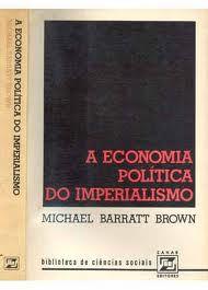 Livro a Economia Política do Imperialismo Autor Michael Barratt Brown (1978) [usado]