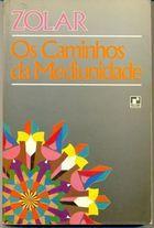 Livro os Caminhos da Mediunidade Autor Zolar (1990) [usado]