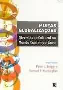 Livro Muitas Globalizações Autor Peter L. Berger e Samuel P. Huntington ( Org. ) (2004) [usado]