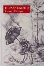 Livro o Passeador Autor Luciana Hidalgo (2011) [usado]