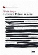 Livro Enquanto Petrônio Morre Autor Flávio Braga (2008) [usado]