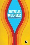 Livro entre as Mulheres Autor Rafael Cardoso (2007) [novo]
