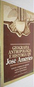 Livro Geografia Antropologia e História em José Américo Autor Manuel Correia de Andrade e Outros (1982) [usado]