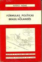 Livro Fórmulas e Políticas no Brasil Holandês Autor Mário Neme (1971) [usado]