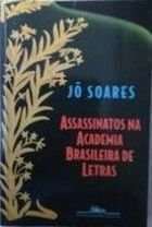 Livro Assasinatos na Academia Brasileira de Letras Autor Jô Soares (2005) [usado]