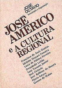 Livro José Américo e a Cultura Regional Autor José Octávio (1983) [usado]