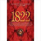 Livro 1822 Autor Laurentino Gomes (2010) [usado]