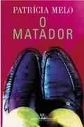 Livro o Matador Autor Patrícia Melo (1995) [usado]