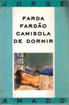 Livro Farda Fardão Camisola de Dormir Autor Jorge Amado (2012) [novo]