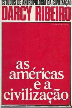 Livro as Américas e a Civilização Autor Darcy Ribeiro (1970) [usado]