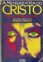 Livro a Mensagem Viva do Cristo-novo Testamento Autor Huberto Rohden [usado]