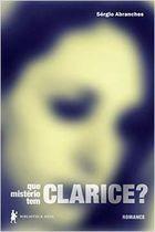 Livro que Mistério Tem Clarice? Autor Sérgio Abranches (2014) [usado]