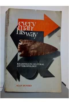 Livro Every Man His Way: Readings In Cultural Anthropology Autor Alan Dundes (1968) [usado]