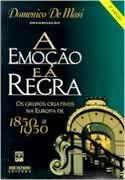Livro a Emoção e a Regra Autor Domenico de Masi (1999) [usado]