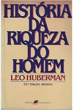 Livro História da Riqueza do Homem Autor Leo Huberman (1986) [usado]