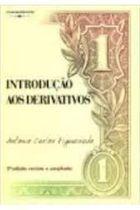 Livro Introdução aos Derivativos Autor Antonio Carlos Figueiredo (2005) [usado]