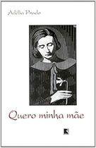 Livro Quero Minha Mãe Autor Adélia Prado (2005) [usado]