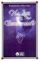 Livro na Luz do Espiritismo Autor Therezinha Oliveira (2005) [usado]