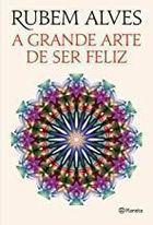 Livro a Grande Arte de Ser Feliz Autor Rubem Ales (2014) [usado]