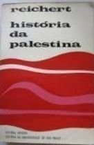 Livro História da Palestina Autor Dr. Rolf Reichert (1972) [usado]