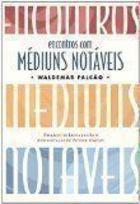 Livro Encontros com Médiuns Notáveis Autor Waldemar Falcao (2005) [usado]