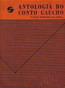 Livro Antologia do Conto Gaúcho Autor Flávio Moreira da Costa (1969) [usado]