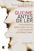 Livro Queime Antes de Ler Autor Stansfield Turner (2008) [usado]