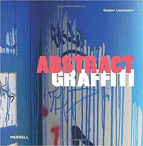 Livro Abstract Graffiti Autor Cedar Lewisohn (2011) [seminovo]