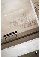 Livro as Fantasias Eletivas Autor Carlos Henrique Schroeder (2016) [usado]