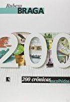 Livro 200 Crônicas Escolhidas Autor Rubem Braga (2008) [usado]