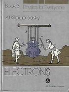 Livro Electrons - Physics For Everyone - Book 3 Autor A. I. Kitaigorodsky (1981) [usado]