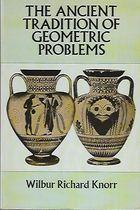 Livro The Ancient Tradition Of Geometric Problems Autor Wilbur Richard Knorr (1986) [usado]