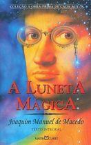 Livro a Luneta Mágica Autor Joaquim Manuel de Macedo (2003) [usado]