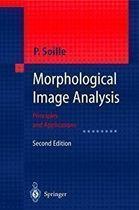 Livro Morphological Image Analysis_principles And Applications Autor P. Soille (1998) [usado]